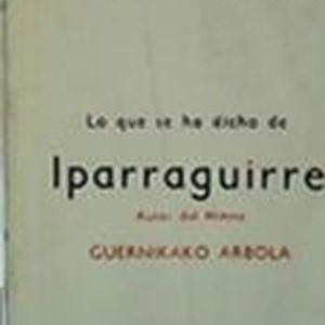 Lo que se ha dicho de Iparraguirre = Iparraguirre'ren-gan esan diranak